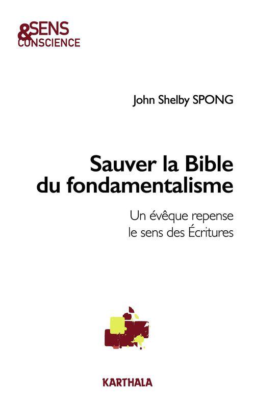 Sauver la Bible du fondamentalisme ; un évêque repense le sens des écritures