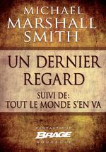 Vente EBooks : Un dernier regard (suivi de) Tout le monde s'en va  - Michael Marshall Smith