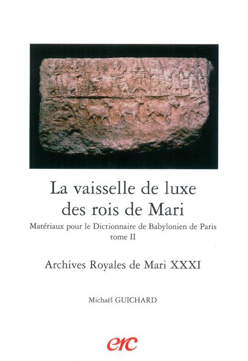 La vaisselle de luxe des rois de mari - archives royales de mari xxxi + cd - materiaux pour le dicti