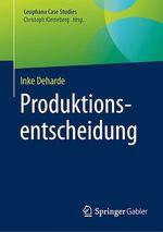 Produktionsentscheidung  - Inke Deharde