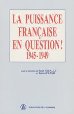 La puissance française en question ! 1945-1949  - René GIRAULT - Robert Frank