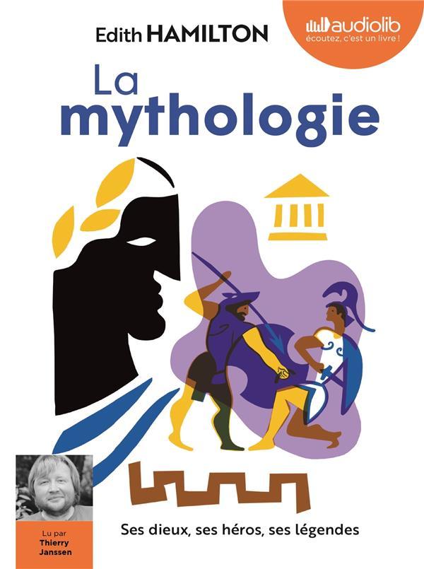 LA MYTHOLOGIE : SES DIEUX, SES HEROS, SES LEGENDES