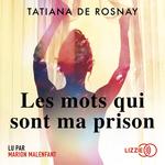Vente AudioBook : Les Mots qui sont ma prison  - Tatiana de Rosnay
