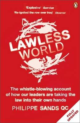 LAWLESS WORLD - MAKING AND BREAKING GLOBAL RULES