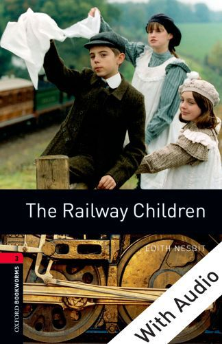 The Railway Children - With Audio Level 3 Oxford Bookworms Library