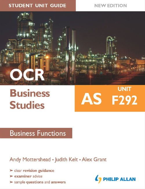 OCR AS Business Studies Student Unit Guide New Edition: Unit F292  Business Functions