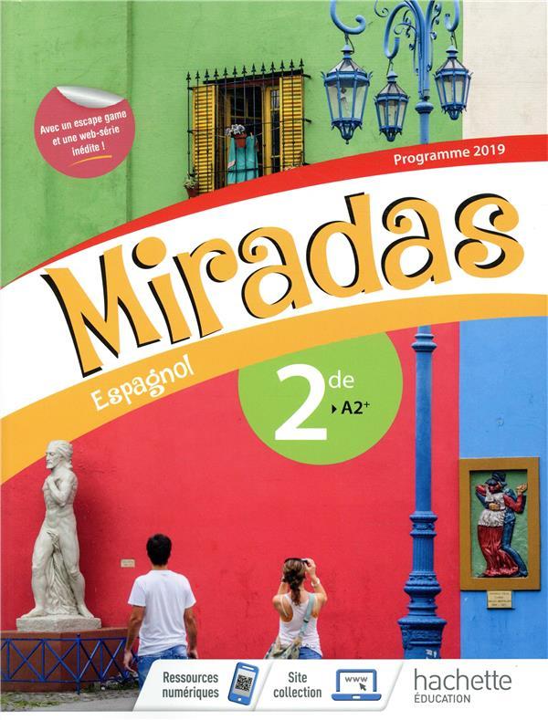 Miradas Espagnol 2de A2 Livre De L Eleve Edition 2019 Frederic Brevart Georges Serra Yannick Hernandezu Hachette Education Grand