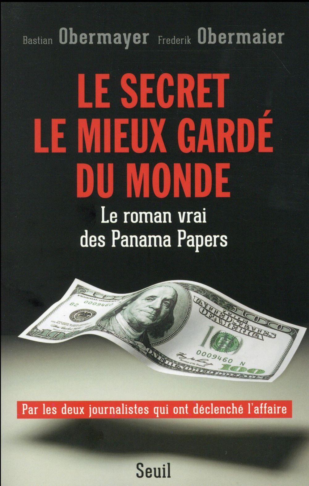 Le secret le mieux gardé du monde ; le roman vrai des Panama Papers