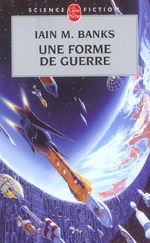 Couverture de Une forme de guerre (cycle de la culture, tome 3)
