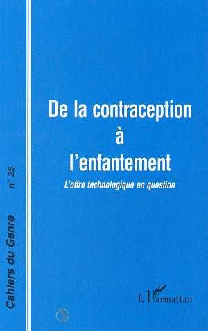 De la contraception à l'enfantement ; l'offre technologique en question