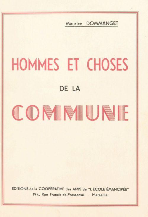 Hommes et choses de la Commune  - Maurice DOMMANGET