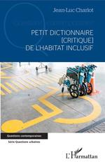 Vente Livre Numérique : Petit dictionnaire [critique] de l'habitat inclusif  - Jean-Luc Charlot