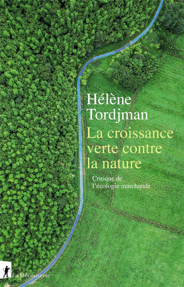 La croissance verte contre la nature ; critique de l'écologie marchande