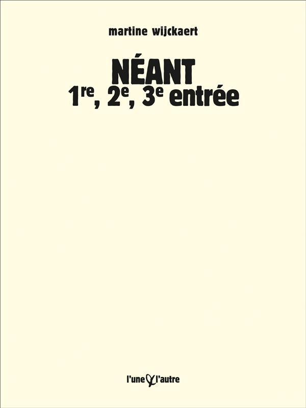 Néant ; 1re, 2e, 3e entrée