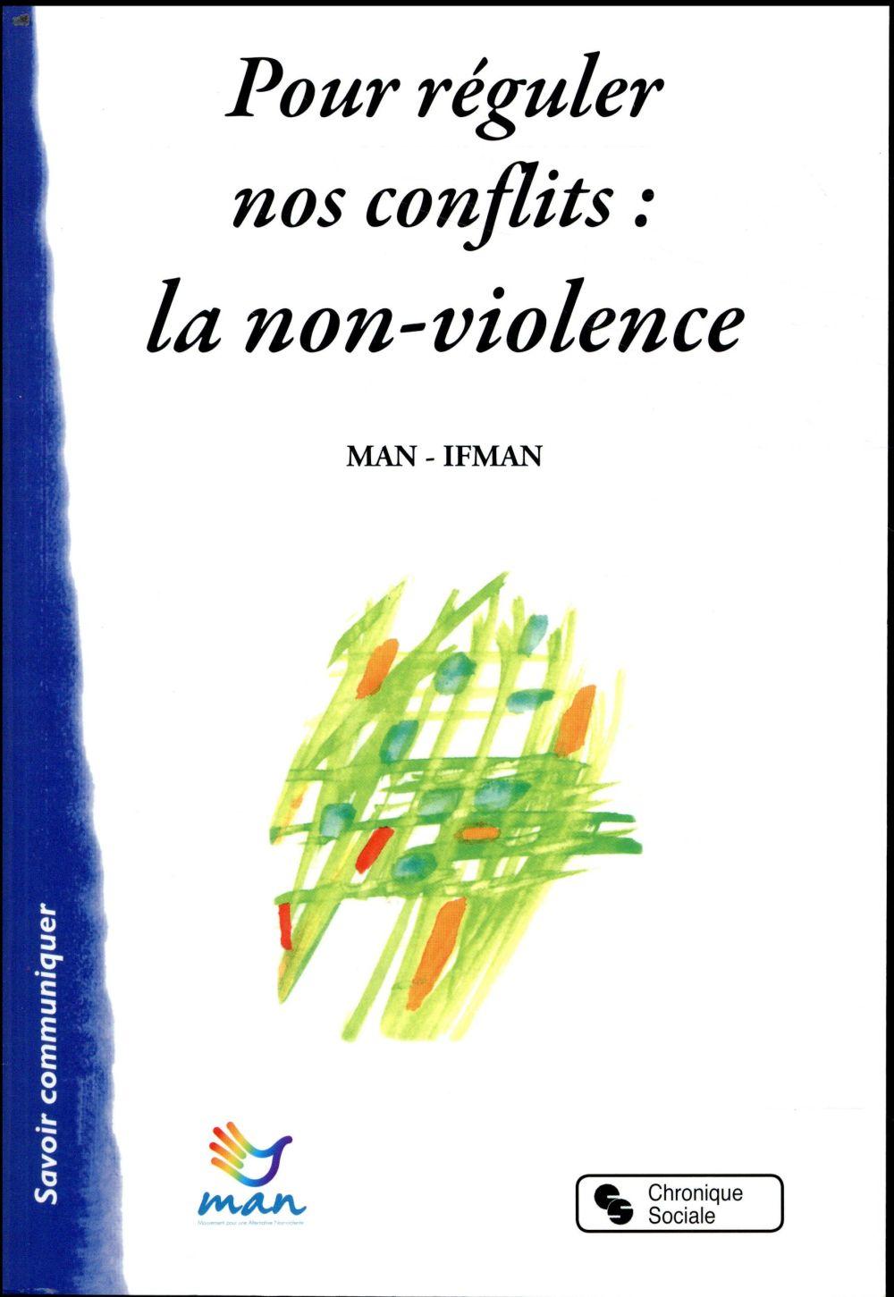 Pour réguler nos conflits : la non-violence, une énergie, un savoir-faire, une culture