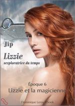 LIZZIE, époque 6 - Lizzie et la magicienne  - Jip