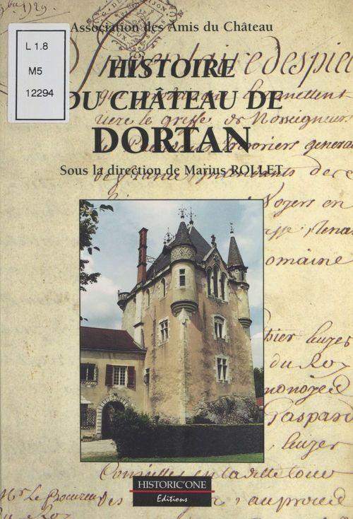 Histoire du château de Dortan  - Marius Rollet  - Association des amis du château de Dortan