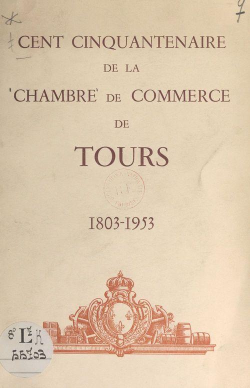 Cent cinquantenaire de la Chambre de commerce de Tours