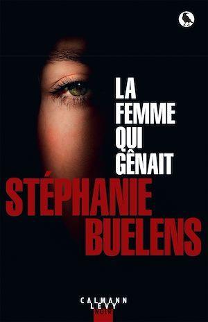 La femme qui gênait  - Stephanie Buelens