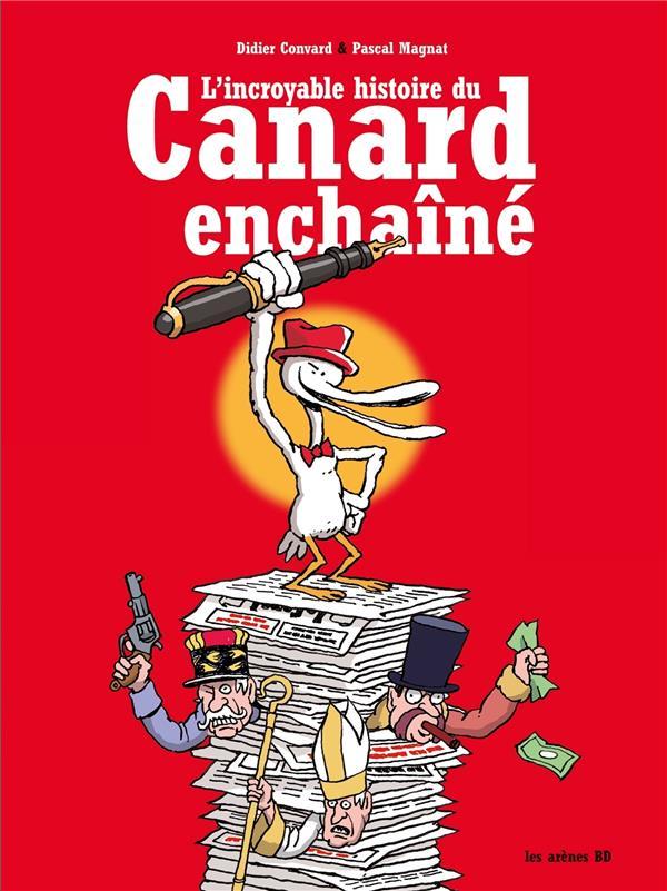 L'INCROYABLE HISTOIRE DU CANARD ENCHAINE (3E ED) CONVARD/MAGNAT