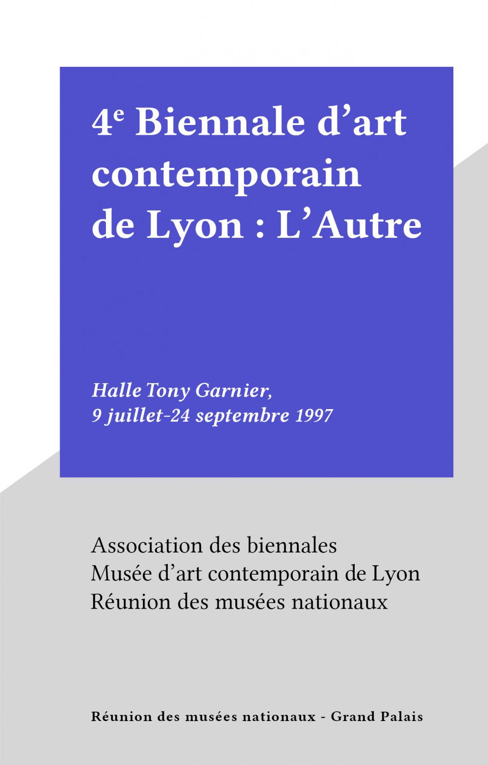 4e Biennale d'art contemporain de Lyon : L'Autre