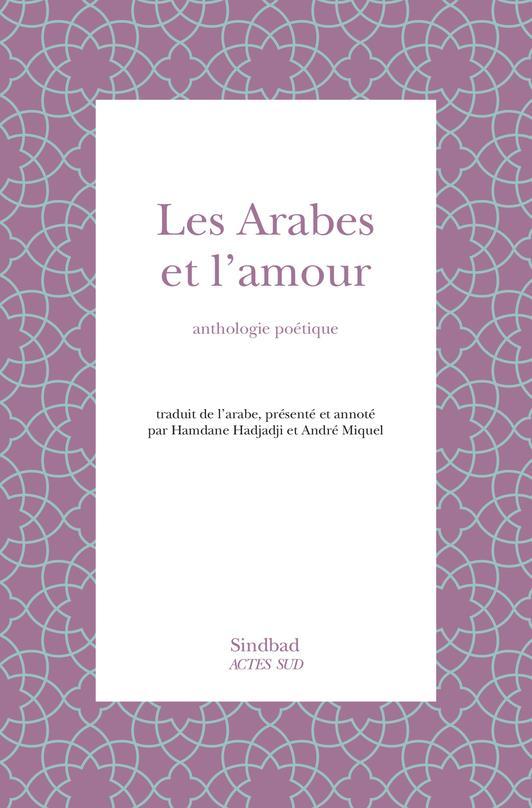 Les Arabes Et L'Amour Anthologie Poetique