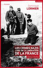 Vente Livre Numérique : Les crimes nazis lors de la libération de la France (1944-1945)  - Dominique LORMIER