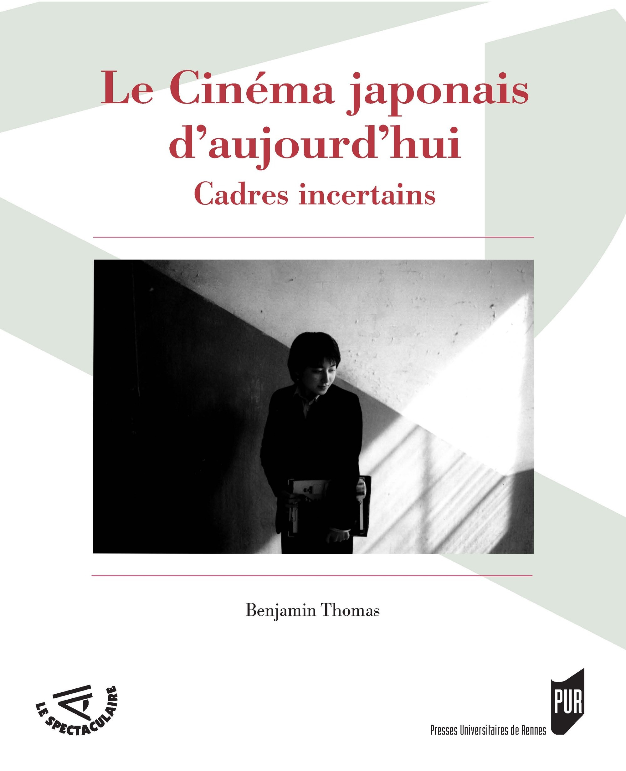 Le cinéma japonais d'aujourd hui ; cadres incertains
