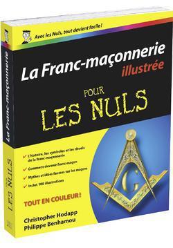 La Franc-Maçonnerie pour les nuls ; édition illustrée