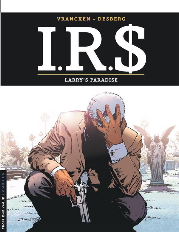 I.R.S. T.17 ; Larry's paradise