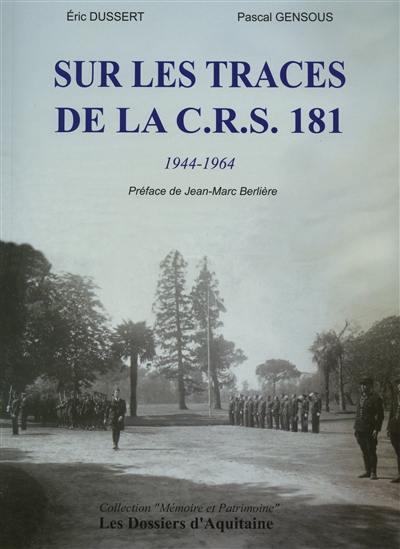 Sur les traces de la C.R.S. 181