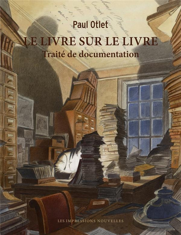 Le livre sur le livre ; traité de documentation