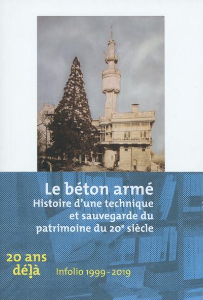 Le béton armé ; développement historique et sauvegarde du patrimoine architectural du 20e siècle