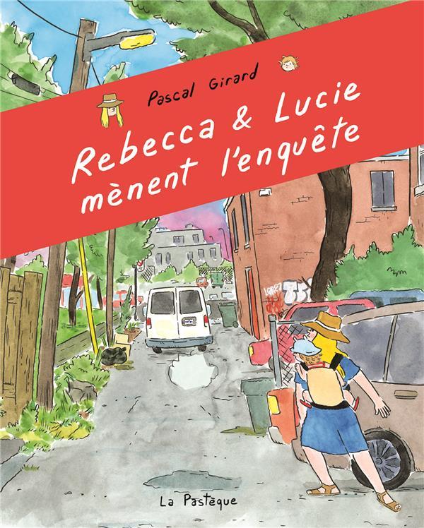 Rebecca et Lucie mènent l'enquête