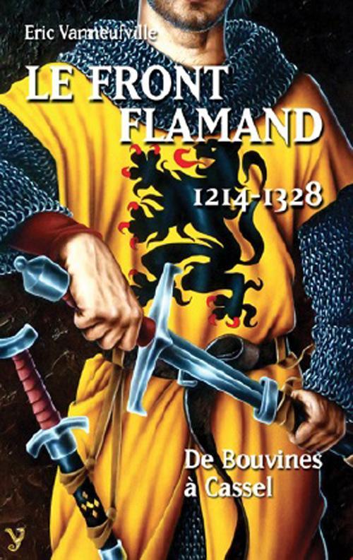 le front flamand 1214-1328 ; de Bouvines à Cassel