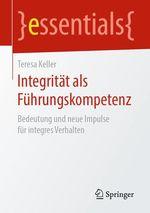 Integrität als Führungskompetenz  - Teresa Keller