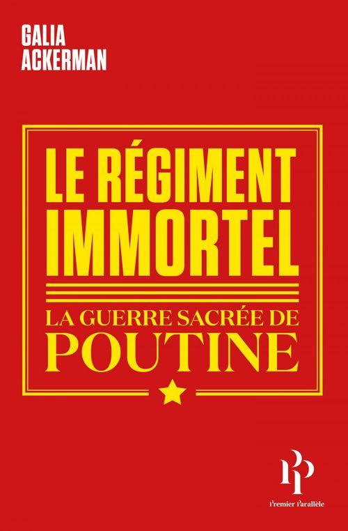 le régiment immortel ; la guerre sacrée de Poutine