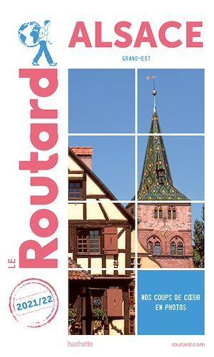 Guide du Routard ; Alsace (Grand-Est) (édition 2021/2022)