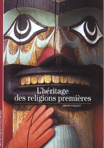 Une autre histoire des religions, i : l'heritage des religions premieres