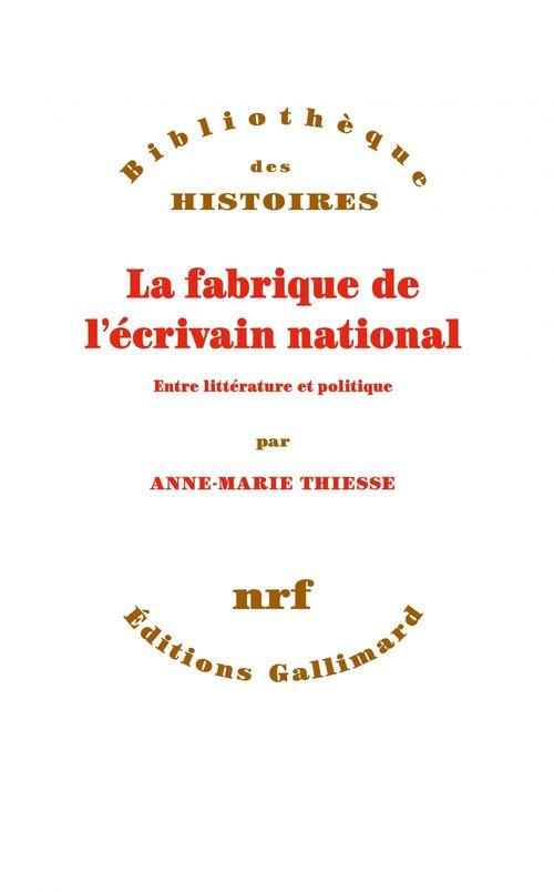 La fabrique de l'écrivain national ; entre littérature et politique