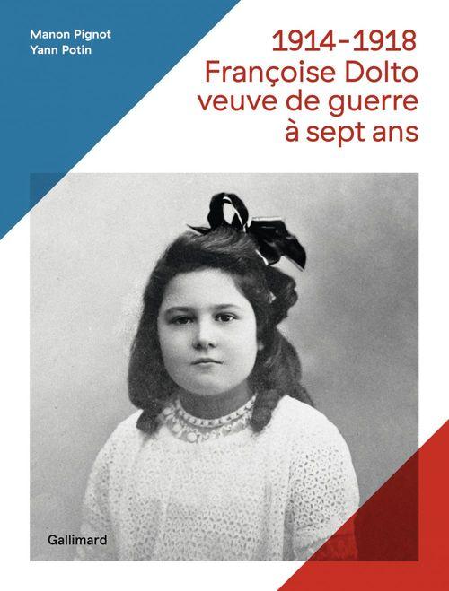 1914-1918, Françoise Dolto, veuve de guerre à sept ans