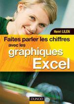 Vente Livre Numérique : Faites parler les chiffres avec les graphiques Excel - Livre+compléments en ligne  - Henri Lilen