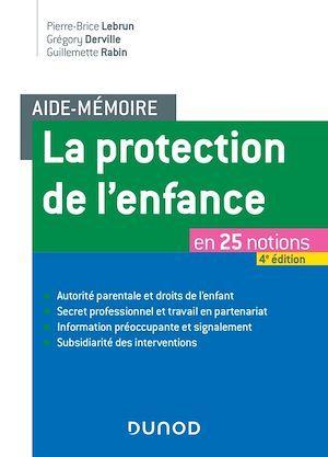 Aide-mémoire - La protection de l'enfance - 4e éd.