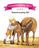 Vente EBooks : Aventures au poney-club ; naissance au poney-club  - Juliette Parachini-Deny - Olivier Dupin