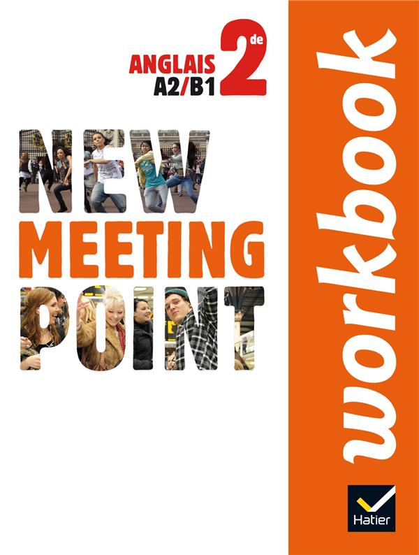 New Meeting Point; Anglais ; 2nde ; A2/B1 ; Workbook (Edition 2014)