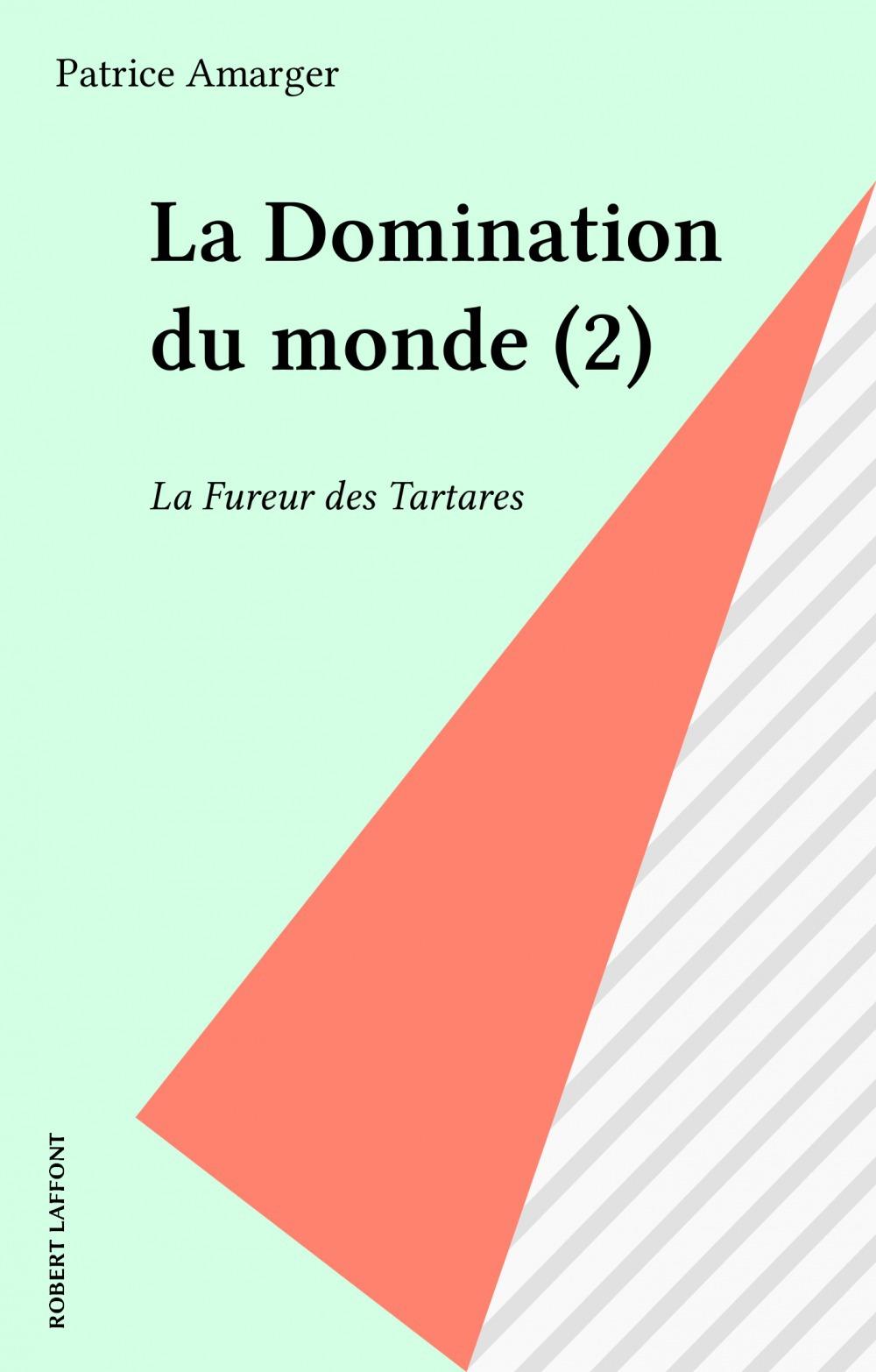 La Domination du monde (2)  - Patrice Amarger