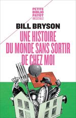 Vente EBooks : Une histoire du monde sans sortir de chez moi  - Bill Bryson
