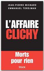L'affaire Clichy  - Jean-Pierre Mignard  - Emmanuel Tordjmann  - Emmanuel Tordjman