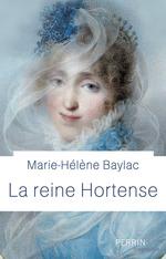 Vente Livre Numérique : Hortense de Beauharnais  - Marie-Hélène Baylac