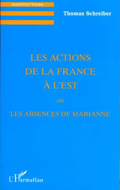 Les actions de la france a l'est ou les absences de marianne